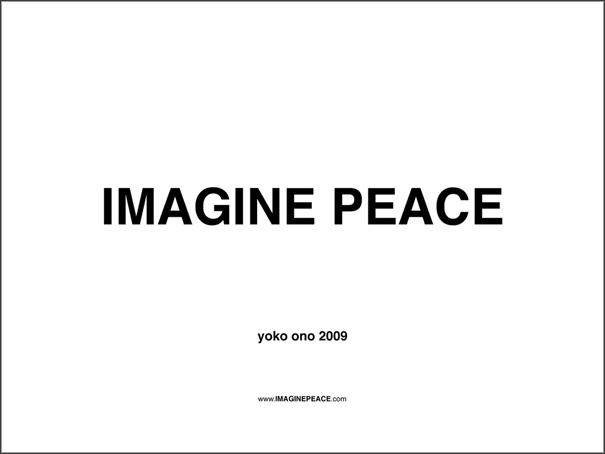 Yoko Ono, Imagine peace. www.imaginepeace.com