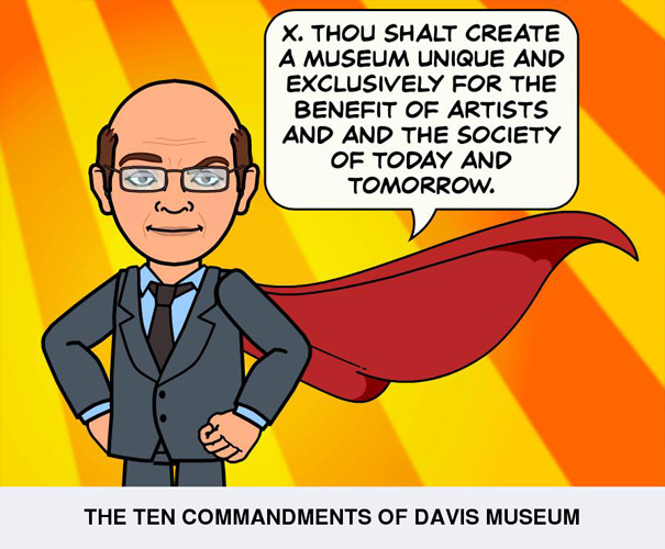 Thou shalt create a museum unique and exclusively for the benefit of artists and and the society of today and tomorrow