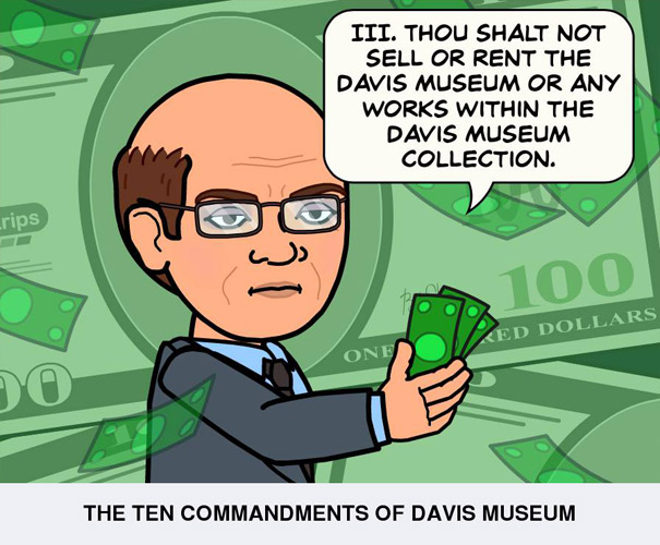 Thou shalt not sell or rent the Davis Museum or any works within the Davis Museum collection
