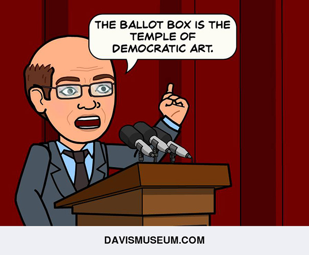 The ballot box is the temple of democratic art