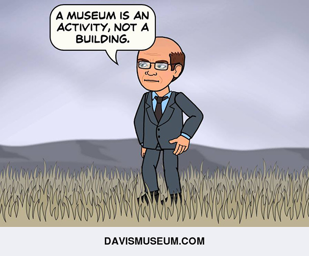 A museum is an activity, not a building
