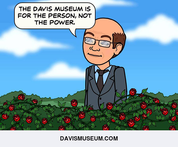 The Davis Museum is for the person, not the power